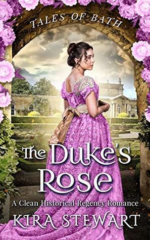 The Duke's Rose: A Clean Historical Regency Romance