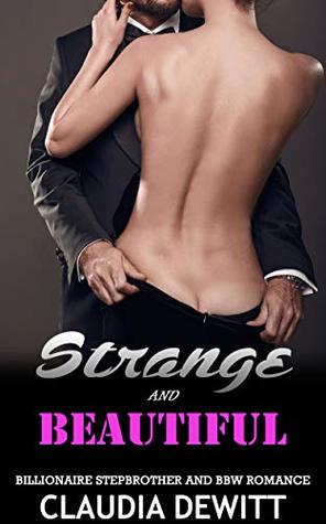 Strange and Beautiful: Billionaire Stepbrother and BBW Romance