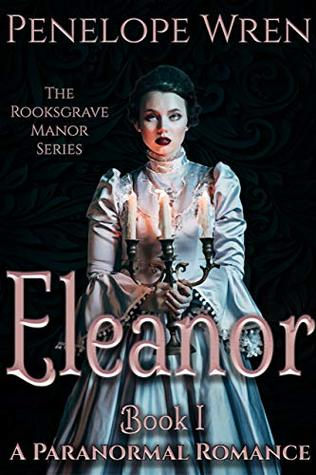 Eleanor: A New Beginning (The Rooksgrave Manor Series Book 2)