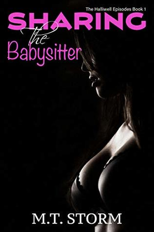 Sharing The Babysitter: An erotic story of sharing, teasing and babysitter threesome (The Halliwell Episodes Book 1)
