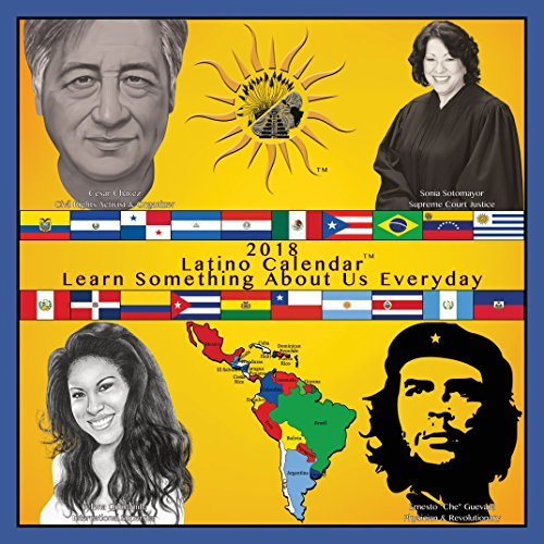 Latino Calendar 2018: 365 Days of Latino Facts featuring Cesar Chavez, Frida Kahlo, Selena, perfect for home, office or school wall calendar