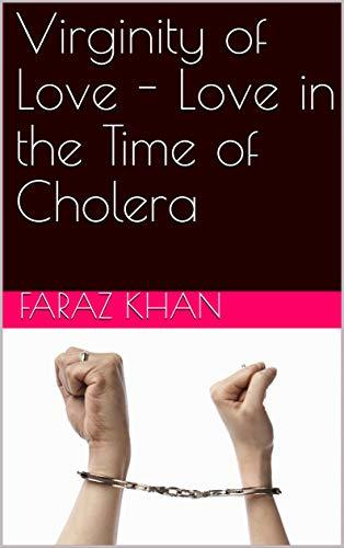 Virginity of Love - Love in the Time of Cholera