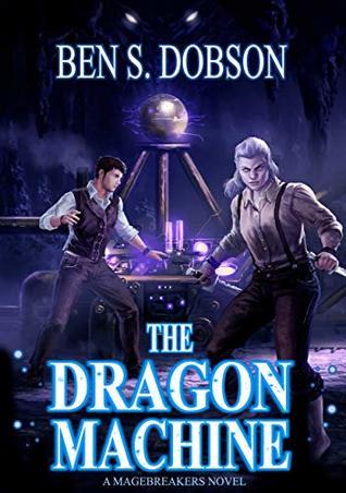The Dragon Machine by Ben S. Dobson