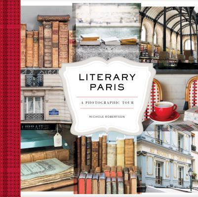 Literary Paris: A Photographic Tour