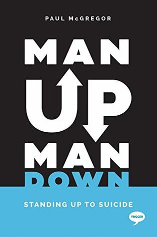 Man Up, Man Down: Standing Up to Suicide