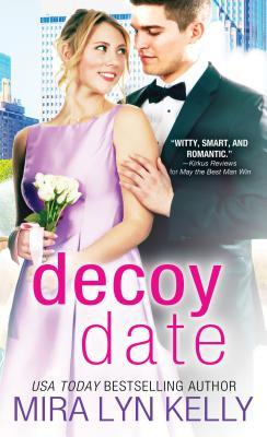 The Decoy Date by Mira Lyn Kelly