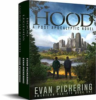 American Rebirth Trilogy Box Set (Books 1-3: Hood, Legends, American Rebirth): Post-Apocalyptic Novels