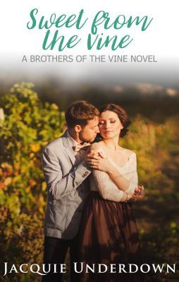 Sweet from the Vine by Jacquie Underdown