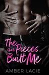 The Pieces that Built Me (The Pieces Collection, #1)