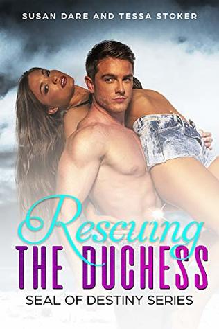 Rescuing the Duchess (SEAL of Destiny Book 3)