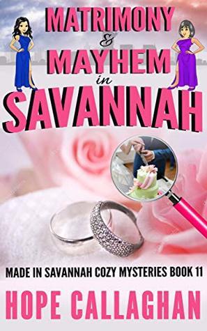 Matrimony & Mayhem: A Made in Savannah Cozy Mystery