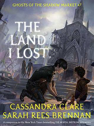 The Land I Lost (Ghosts of the Shadow Market, #7)