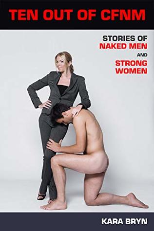 Ten Out Of CFNM: Stories Of Naked Men And Strong Women