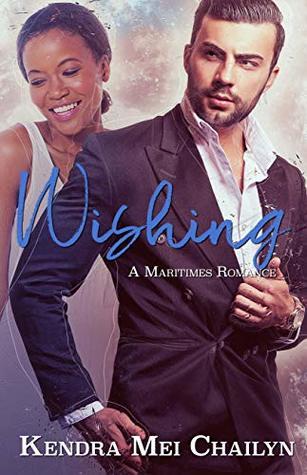 Wishing (A Maritimes Romance Novel Book 1)