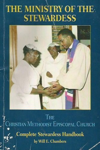 The ministry of the stewardess: The Christian Methodist Episcopal Church complete stewardess handbook