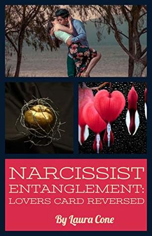 Narcissist Entanglement: The Lovers Card Reversed