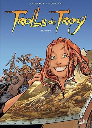 Trolls de Troy T23 : Art brut
