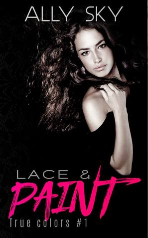 Lace and Paint (True Colors #1)