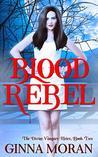 Blood Rebel (The Divine Vampire Heirs, #2)