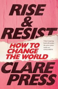 Rise & Resist: How to Change the World