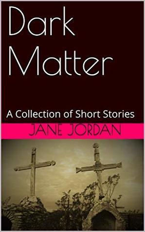 Dark Matter: A Collection of Short Stories