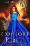 Consort of Rebels: A WhyChoose Paranormal Romance (Magic Awakened Book 3)