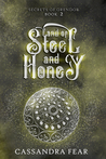 Land of Steel and Honey (Secrets of Orendor #2)