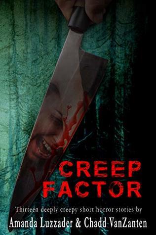 Creep Factor: Thirteen Deeply Creepy Short Horror Stories