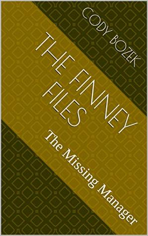 The Finney Files: The Missing Manager