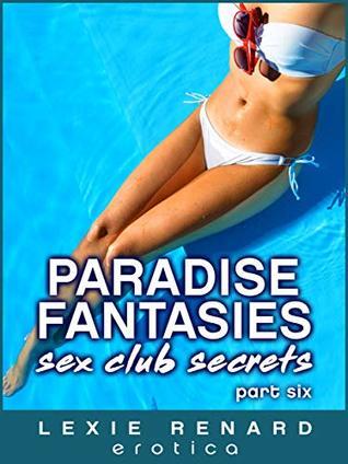 Paradise Fantasies - Sex Club Secrets - Part 6: