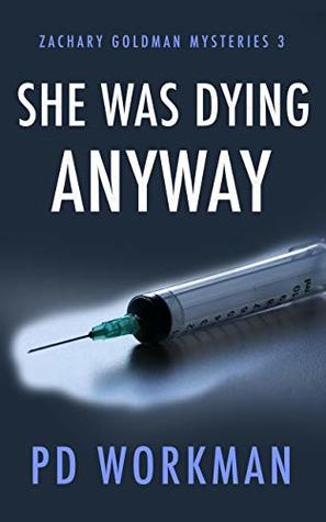 She was Dying Anyway (Zachary Goldman Mysteries, #3)