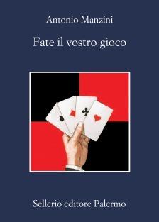 Fate il vostro gioco by Antonio Manzini