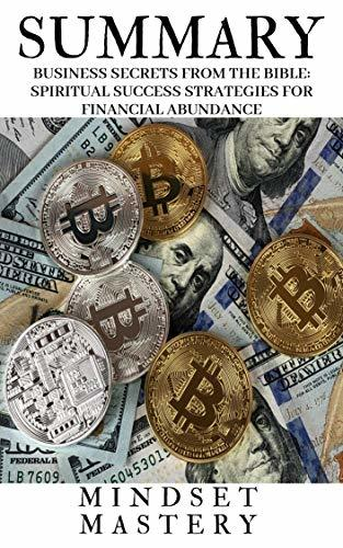 Summary : Business Secrets from the Bible Spiritual Success Strategies for Financial Abundance