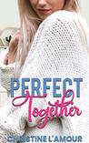 Book cover for Perfect Together