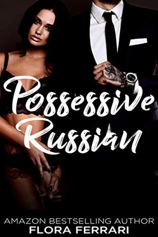 Possessive Russian by Flora Ferrari