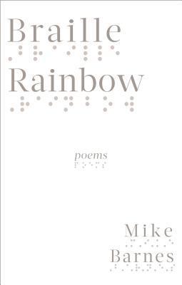Braille Rainbow: Poems