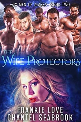 The Wife Protectors: Giles (Six Men of Alaska #2)