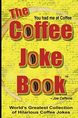 The Coffee Joke Book: World's Greatest Collection of Coffee Jokes