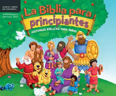 La Biblia para principiantes (The Beginner's Bible): Historias Biblicas para niños