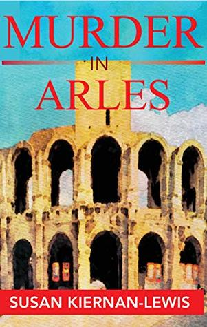Murder in Arles (Maggie Newberry Mysteries #13)