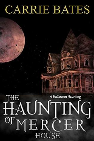The Haunting of Mercer House (A Halloween Haunting)