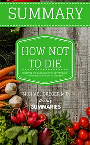 Summary: How Not To Die By Michael Greger M.D