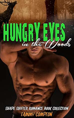Hungry Eyes in the Woods: Shape Shifter Romance Book Collection