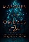 Marquer les ombres 2 by Veronica Roth