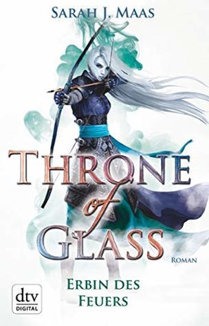 Erbin des Feuers (Throne of Glass #3)