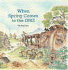 When Spring Comes to the DMZ by Uk-Bae Lee