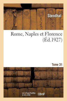 Rome, Naples Et Florence. Tome 3
