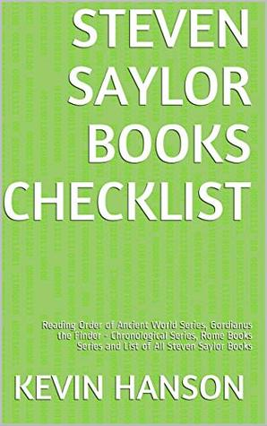 Steven Saylor Books Checklist: Reading Order of Ancient World Series, Gordianus the Finder - Chronological Series, Rome Books Series and List of All Steven Saylor Books