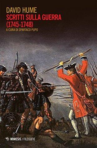 Scritti sulla guerra: (1745-1748)