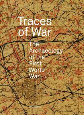 Traces of War: The Archaeology of the First World War